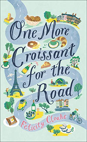 One More Croissant for the Road By Felicity Cloake