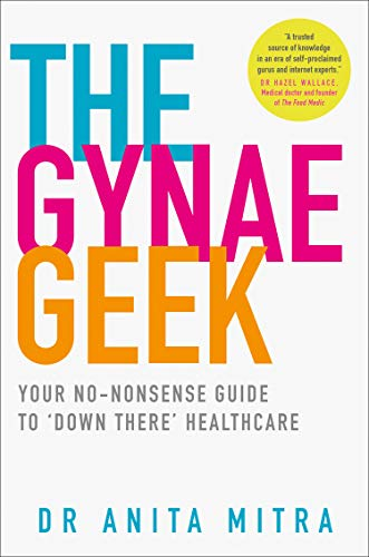 The Gynae Geek By Dr Anita Mitra