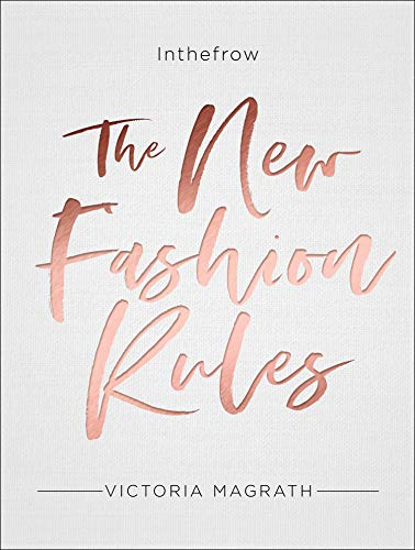 The New Fashion Rules By Victoria Magrath