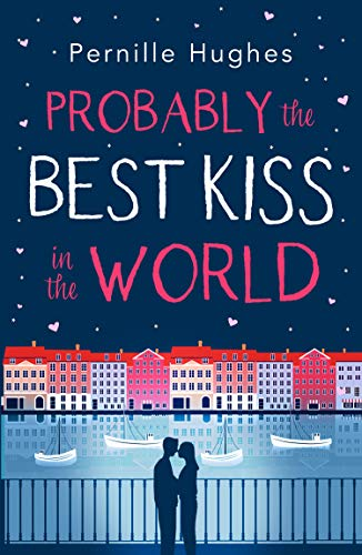 Probably the Best Kiss in the World By Pernille Hughes