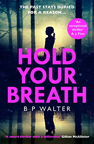 Hold Your Breath By B P Walter