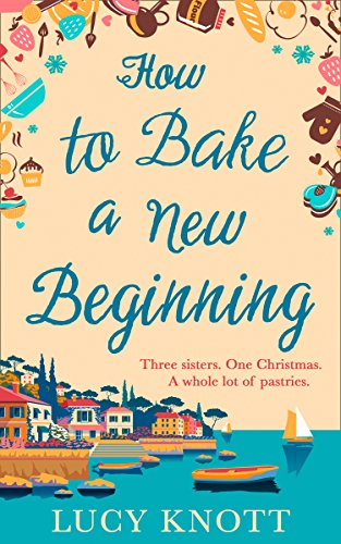 How to Bake a New Beginning By Lucy Knott