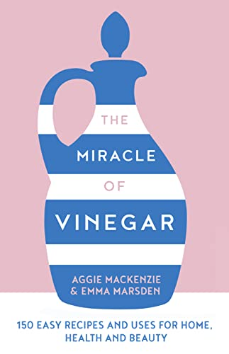 The Miracle of Vinegar By Emma Marsden