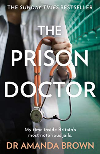 Prison Doctor By Dr Amanda Brown