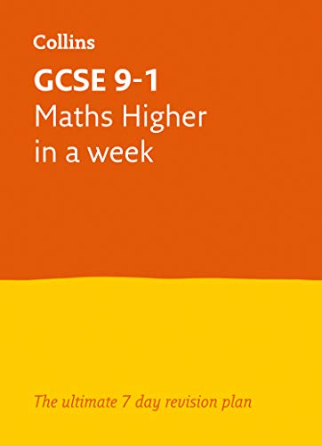 GCSE 9-1 Maths Higher In A Week By Collins GCSE