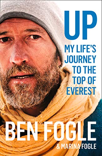Up: My Life's Journey to the Top of Everest By Ben Fogle