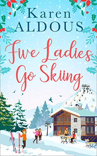 Five Ladies Go Skiing By Karen Aldous