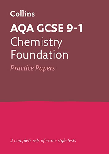 AQA GCSE 9-1 Chemistry Foundation Practice Papers By Collins GCSE