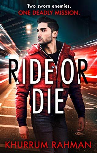 Ride or Die By Khurrum Rahman