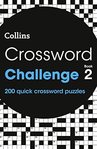 Crossword Challenge Book 2: 200 quick crossword puzzles By Collins