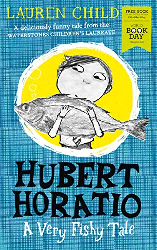 Hubert Horatio: A Very Fishy Tale: World Book Day 2019 By Lauren Child