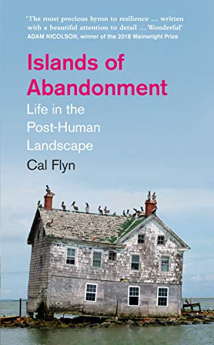Islands of Abandonment By Cal Flyn