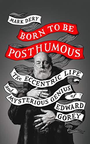 Born to Be Posthumous von Mark Dery