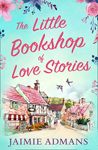 The Little Bookshop of Love Stories By Jaimie Admans