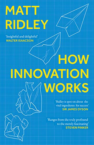 How Innovation Works By Matt Ridley