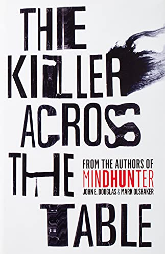 The Killer Across the Table von John E. Douglas