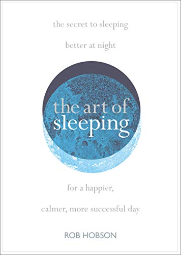 The Art of Sleeping By Rob Hobson