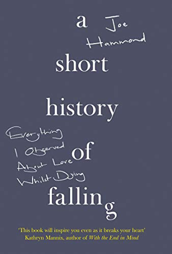 A Short History of Falling By Joe Hammond