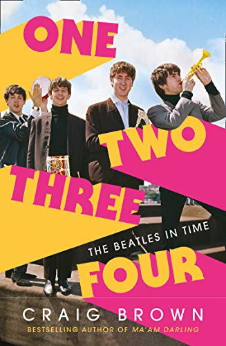 One Two Three Four: The Beatles in Time von Craig Brown
