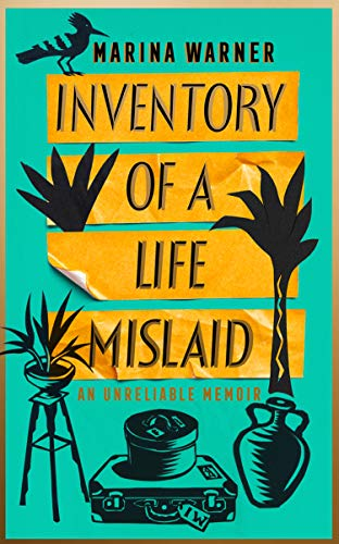 Inventory of a Life Mislaid By Marina Warner