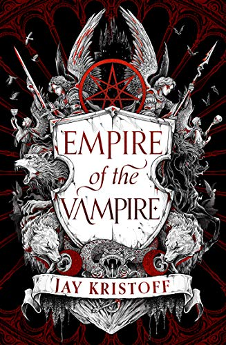 Empire of the Vampire By Jay Kristoff