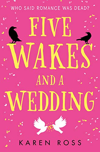 Five Wakes and a Wedding By Karen Ross