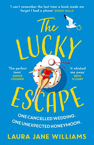 The Lucky Escape: The unmissable new novel from the bestselling author of Our Stop and The Love Square By Laura Jane Williams