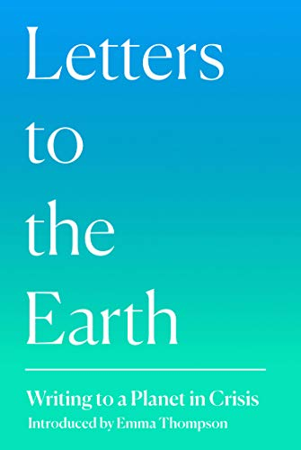 Letters to the Earth By Introduction by Emma Thompson