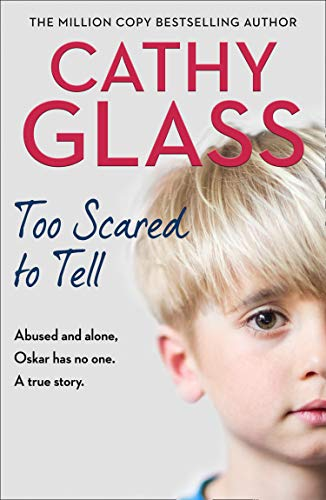 Too Scared to Tell By Cathy Glass