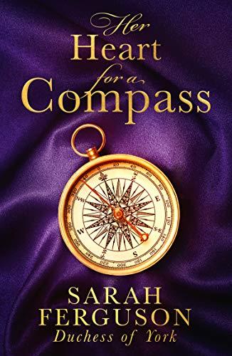 Her Heart for a Compass By Sarah Ferguson Duchess of York