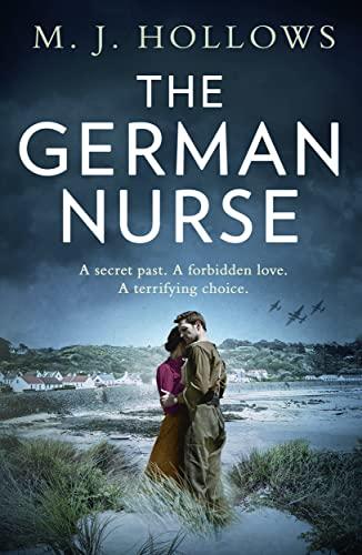 The German Nurse By M.J. Hollows