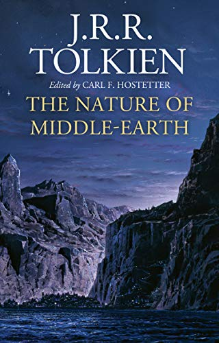 The Nature of Middle-earth By J. R. R. Tolkien