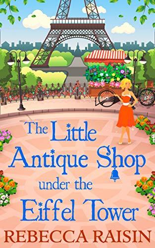 The Little Antique Shop Under The Eiffel Tower By Rebecca Raisin
