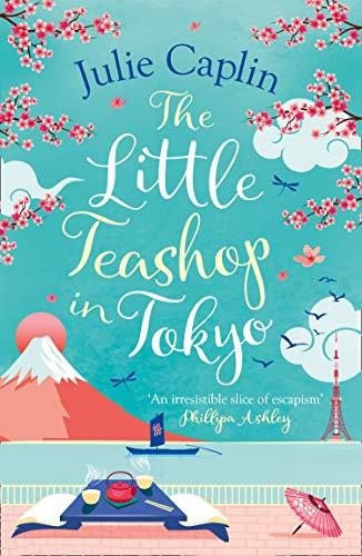 The Little Teashop in Tokyo By Julie Caplin