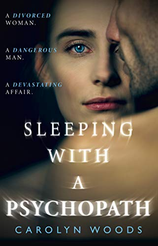 Sleeping with a Psychopath By Carolyn Woods