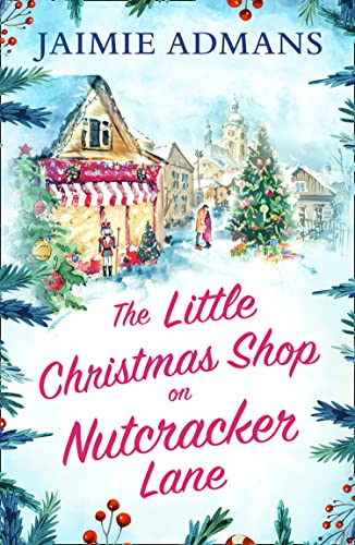 The Little Christmas Shop on Nutcracker Lane By Jaimie Admans