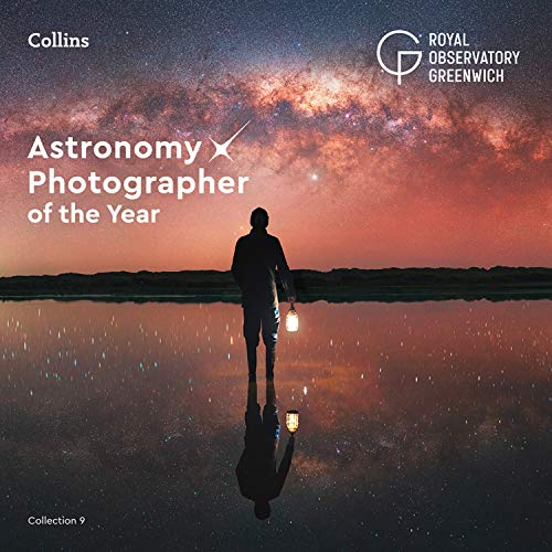 Astronomy Photographer of the Year: Collection 9 By Royal Observatory Greenwich