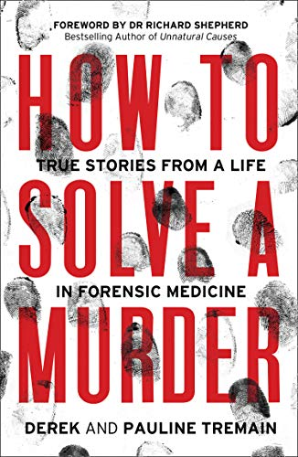 How to Solve a Murder By Derek Tremain