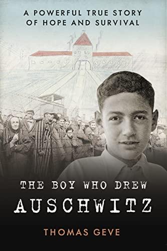 The Boy Who Drew Auschwitz von Thomas Geve