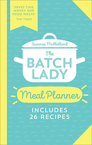 The Batch Lady Meal Planner By Suzanne Mulholland
