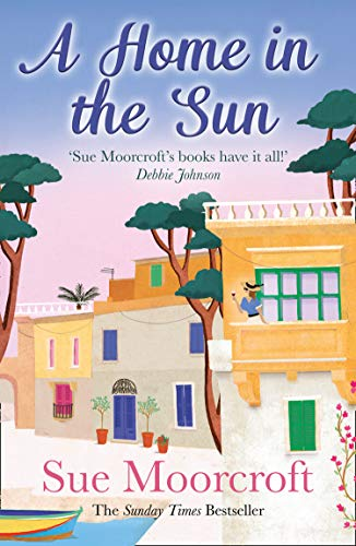 A Home in the Sun By Sue Moorcroft