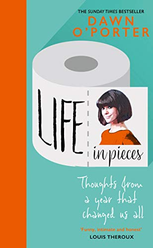 Life in Pieces By Dawn O'Porter