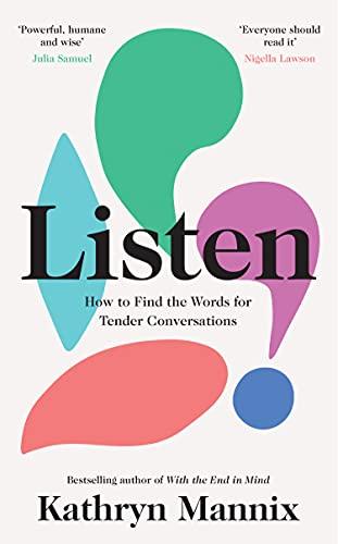 Listen By Kathryn Mannix