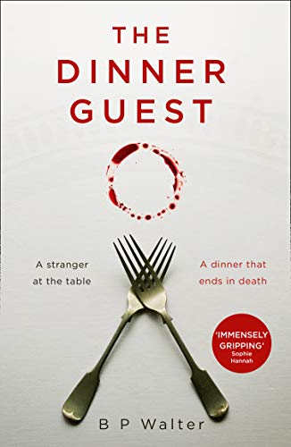 The Dinner Guest By B P Walter