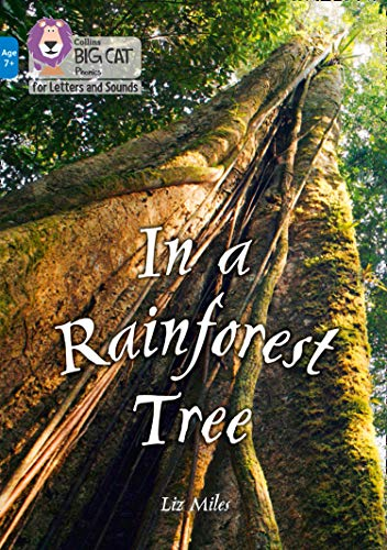 In a Rainforest Tree By Liz Miles