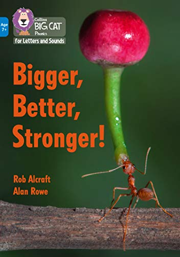 Bigger, Better, Stronger! By Rob Alcraft