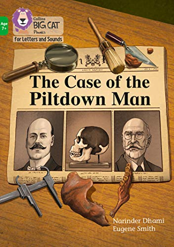 The Case of the Piltdown Man By Narinder Dhami