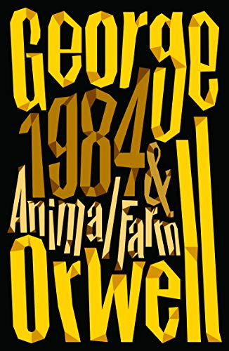 Animal Farm and 1984 Nineteen Eighty-Four By George Orwell