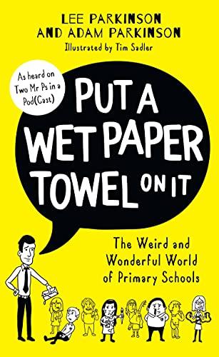 Put A Wet Paper Towel on It By Lee Parkinson