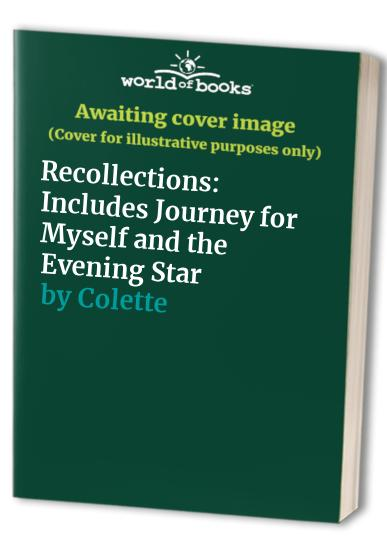 Recollections By Sidonie Gabrielle Colette